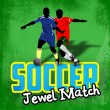 Soccer Jewel Match